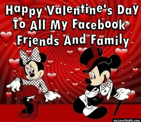 happy valentines to my family and friends happy s day to all my friends and