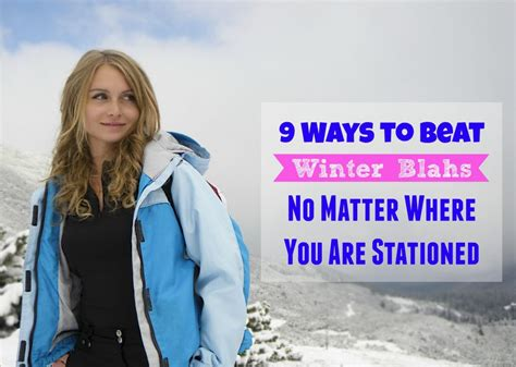 7 Ways To Beat The Winter Blahs by 9 Ways To Beat Winter Blahs No Matter Where You Are