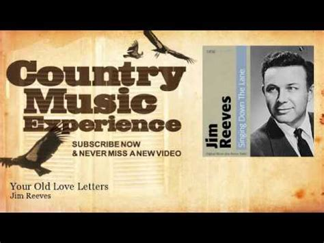 old country music youtube videos jim reeves your old love letters country music