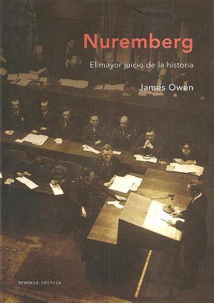 nuremberg el mayor 8484329062 nuremberg el mayor juicio de la historia de james owen la segunda guerra