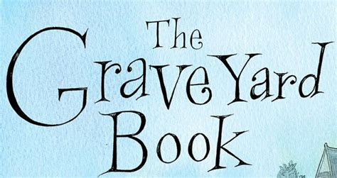 the graveyard book the graveyard book quotes quotesgram