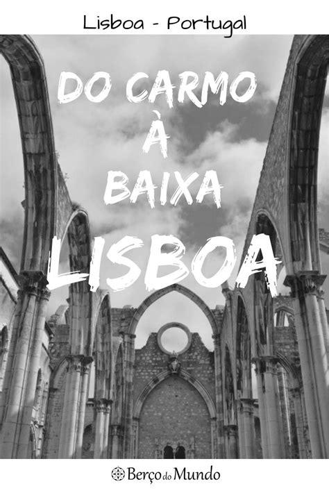 Roteiro em Lisboa, na baixa e arredores do Convento do