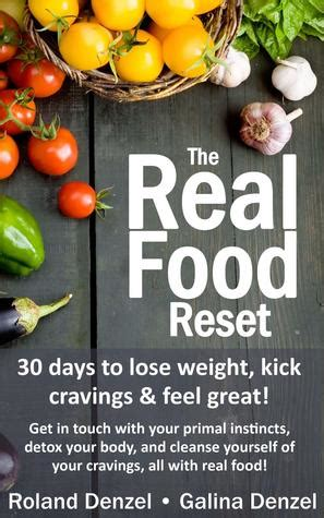 I Want To Detox My To Lose Weight by The Real Food Reset 30 Days To Lose Weight Kick Cravings