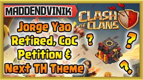 themes coc clash of clans jorge yao has retired petition for coc