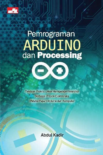 Dasar Pemrograman Delphi Abdul Kadir jual buku pemrograman arduino dan processing oleh abdul kadir gramedia digital indonesia
