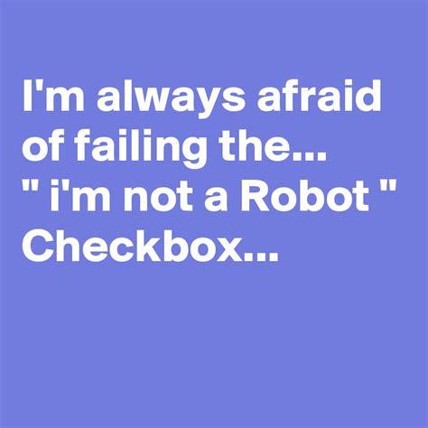 dramacool i m not a robot i m always afraid of failing the quot i m not a robot