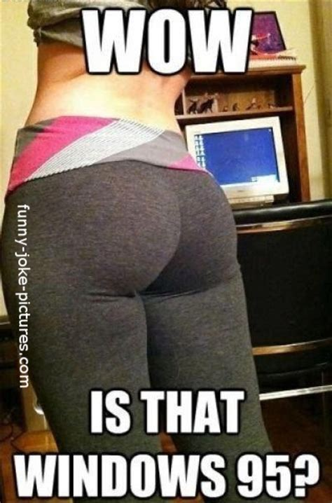 Big Butt Memes - wow woman windows 95 funny joke pictures