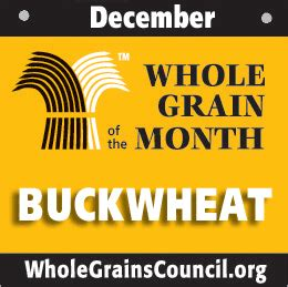 whole grains for 12 month buckwheat december grain of the month the whole grains