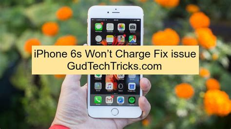 iphone 6s won t charge or troubleshoot fix the issue in simple method