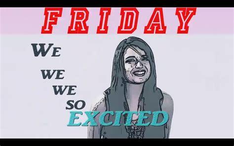 Friday Song Meme - rebecca black friday