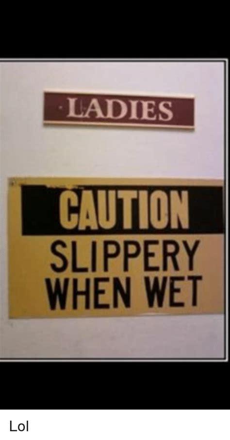 Wet Girl Meme - funny slippery when wet memes of 2017 on sizzle