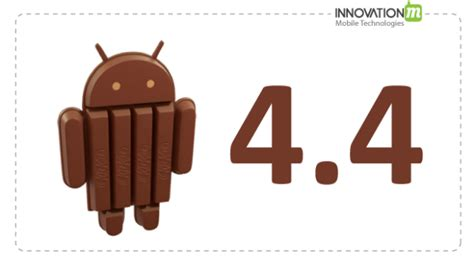 android kitkat 4 4 android kitkat 4 4 on the way innovationm