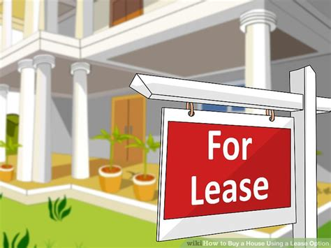 options to buy a house how to buy a house using a lease option with pictures wikihow