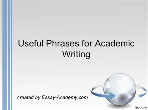Useful Phrases For Writing Essays by Useful Phrases For Academic Writing