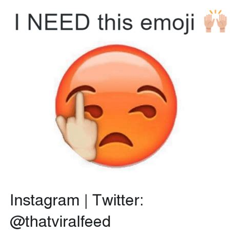Emoji Meme - i need this emoji instagram twitter emoji meme on sizzle