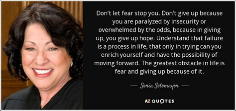 sonia sotomayor biography in spanish sonia sotomayor quote don t let fear stop you don t give