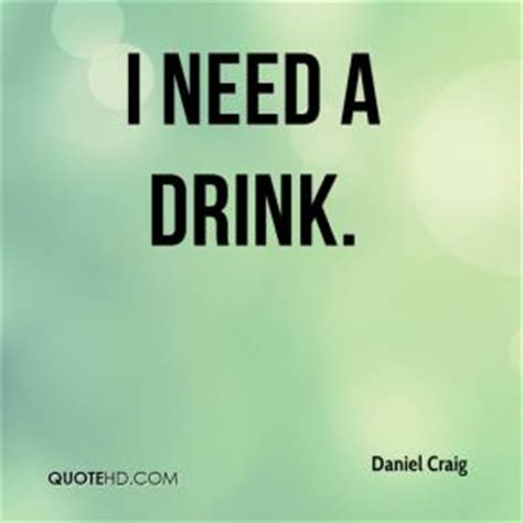 what do i need for a cocktail quotes i need a drink quotesgram