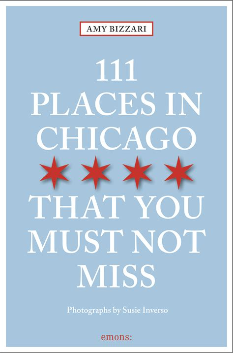 111 places in that you must not miss books 111 places in chicago that you must not miss emons