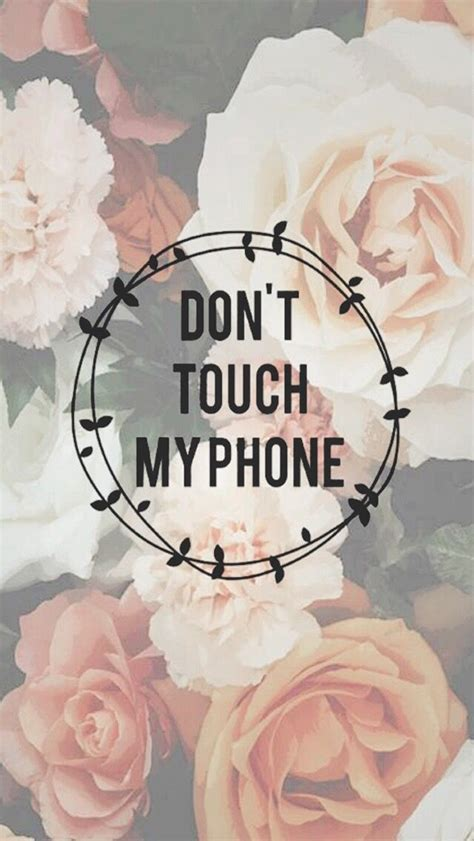 wallpaper for iphone don t touch my phone don t touch my phone wallpapers for girls tap to see more