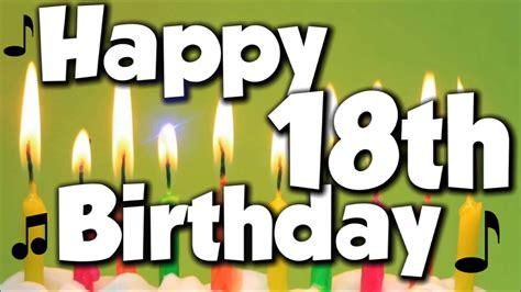 Happy 18th Birthday Wishes To My Happy 18th Birthday Happy Birthday To You Song Youtube