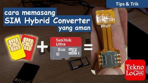 cara mudah pakai dual sim dan microsd di slot sim hybrid