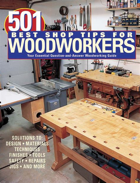 woodworking guides 501 best shop tips for woodworkers 171 plans unlimited