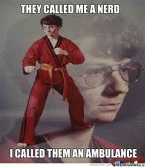 Nerd Karate Meme - 1000 images about i m laughing out loud on pinterest