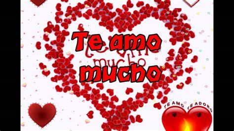 imagenes k digan te amo mucho te amo mucho amor mio t e amo youtube