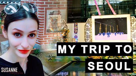 My Trip moving to korea my trip to seoul
