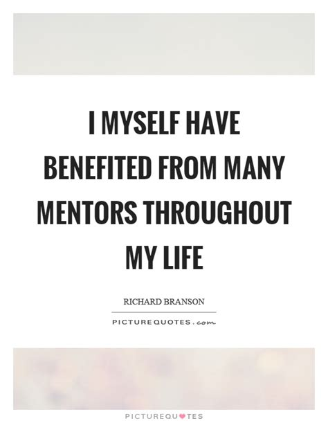 My Myself Throughout My by Mentors Quotes Mentors Sayings Mentors Picture Quotes