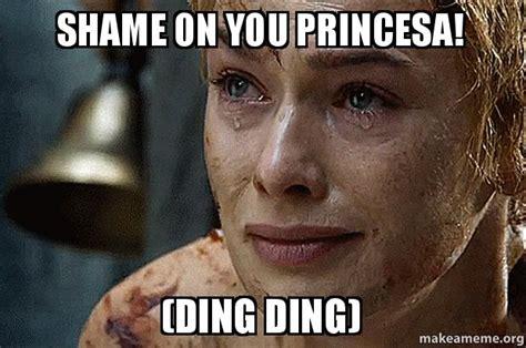 Shame On You Meme - shame on you princesa ding ding make a meme