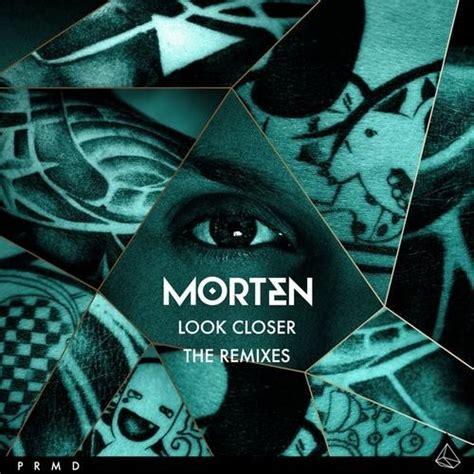 download mp3 closer remix new tune morten quot look closer quot candyland remix free