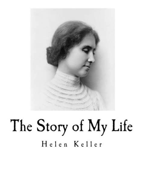biography of helen keller in short the story of my life helen keller s autobiography by
