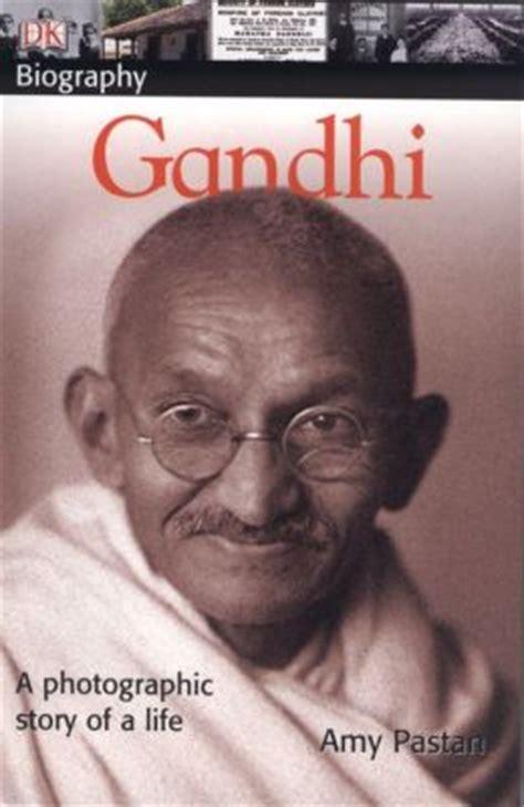 biography of gandhi book dk biography gandhi by primo levi 9780756621117