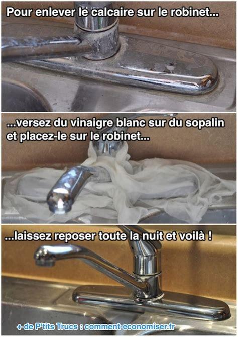 Enlever Calcaire Lave Vaisselle by Du Calcaire Sur Le Robinet Vite Du Vinaigre Blanc L