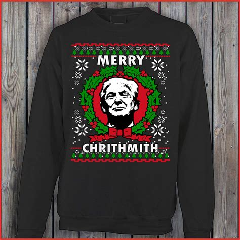 donald trump xmas sweater merry chrithmith donald trump christmas sweater sweat