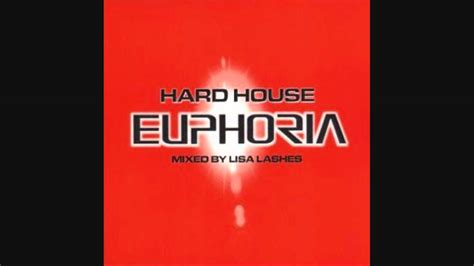 hard house hard house euphoria 2000 cd 2 mixed by lisa lashes youtube