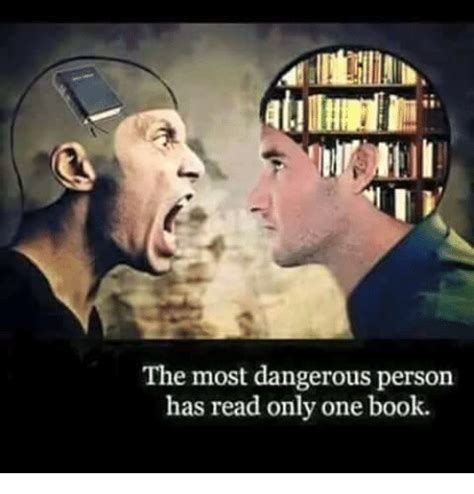 Reading Book Meme - the most dangerous person has read only one book books