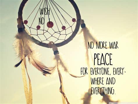 dream catcher quote life peace dream catcher quotes quotesgram