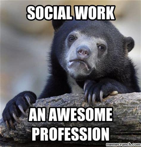 Social Meme - social work bear