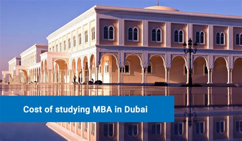 1 Year Mba In Dubai by Cost Of Studying Mba In Dubai Tuition Fees Living Cost