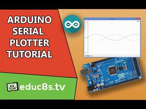 arduino tutorial on youtube arduino tutorial serial plotter the new impressive tool