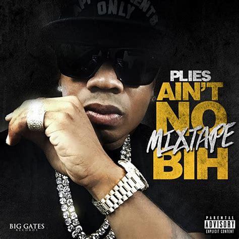 plies music stream plies new mixtape xxl