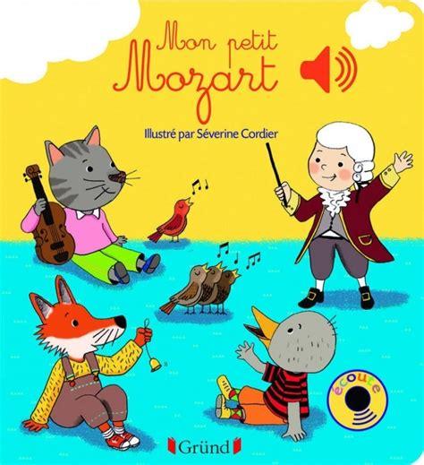 1409561097 mon petit livre musical de mon petit mozart