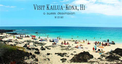 sweet destinations kailua kona hawaii pint sized baker