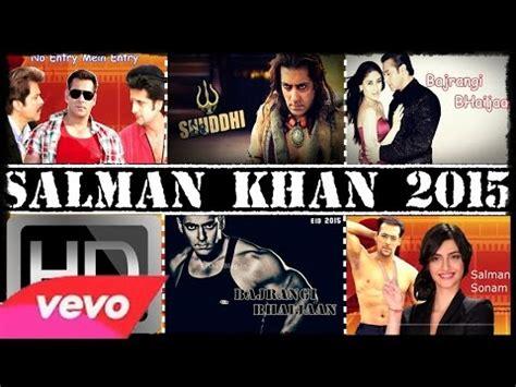 film india terbaru salman khan 2015 salman khan s upcoming movies 2015 2016 youtube