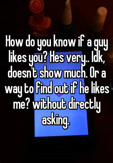Ways To Find Out If He Is Single by How Do You If A Likes You Hes Idk Doesn