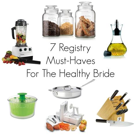 must haves for living a healthy life kitchen weapon 7 registry must haves for the healthy bride whitney e rd