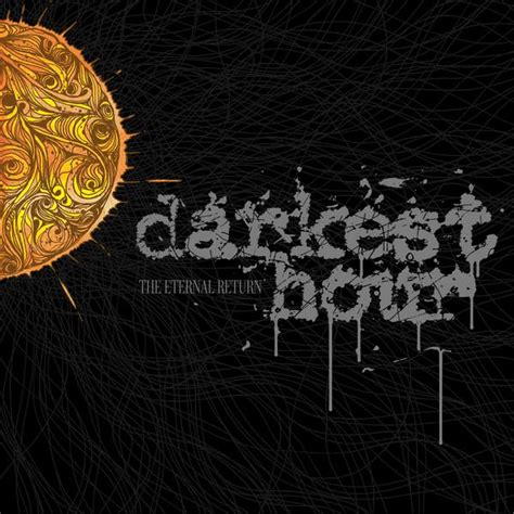 darkest hour john alite darkest hour the eternal return rockfreaks net