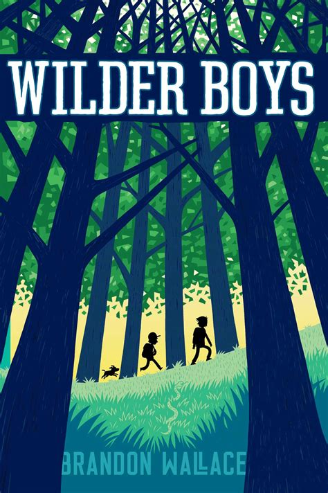 In Search Of The Wilder Wilder Boys Book By Brandon Wallace Official Publisher Page Simon Schuster
